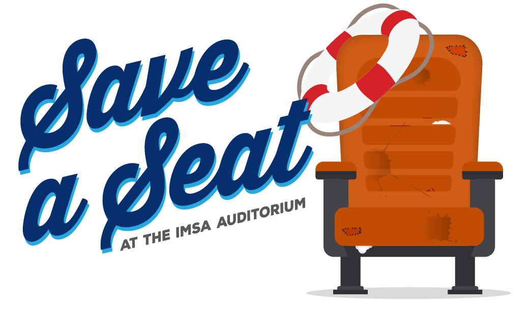 Save a Seat at the IMSA Auditorium